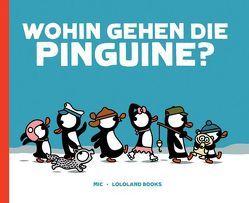 Wohin gehen die Pinguine? von Mic