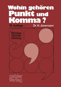 Wohin gehören Punkt und Komma? von Jünemann,  Hans