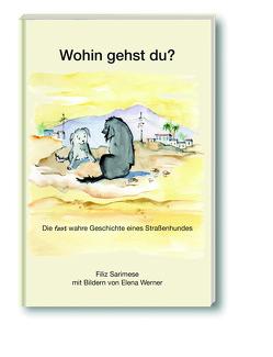 Wohin gehst Du? von Filiz,  Sarimese, Werner,  Elena