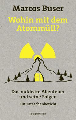 Wohin mit dem Atommüll? von Buser,  Marcos