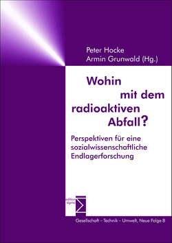 Wohin mit dem radioaktiven Abfall? von Grunwald,  Armin, Hocke-Bergler,  Peter