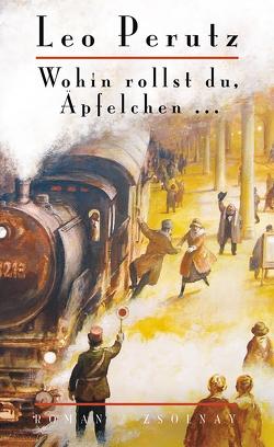 Wohin rollst du, Äpfelchen … von Müller,  Hans-Harald, Perutz,  Leo