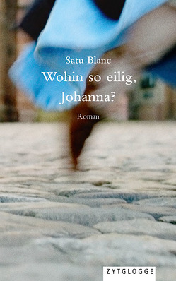 Wohin so eilig, Johanna? von Blanc,  Satu