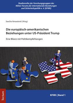 Wohin steuern die europäisch-amerikanischen Beziehungen unter Präsident Trump? von Arnautovic,  Sascha