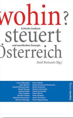 Wohin steuert Österreich von Breisach,  Emil, Rauchenberger,  Johannes