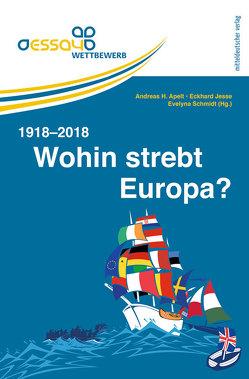 Wohin strebt Europa? 1918–2018 von Apelt,  Andreas H, Jesse,  Eckhard, Schmidt,  Evelyn