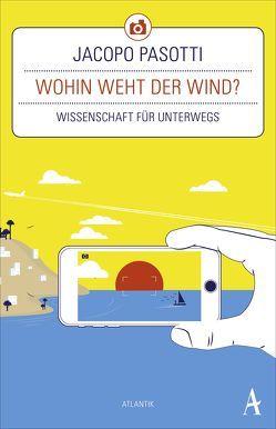 Wohin weht der Wind? von Pasotti,  Jacopo, von Vacano,  Johannes