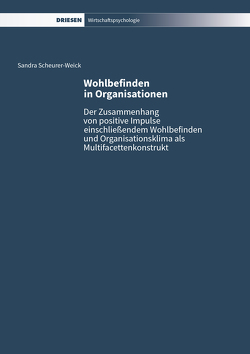 Wohlbefinden in Organisationen von Bungard,  Walter, Scheurer-Weick,  Sandra