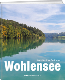 Wohlensee von Tschirren,  Hans Markus