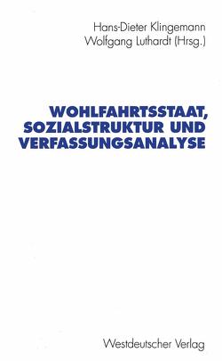 Wohlfahrtsstaat, Sozialstruktur und Verfassungsanalyse von Kaase,  Max, Klingemann,  Hans-Dieter