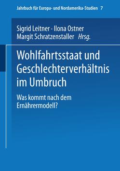 Wohlfahrtsstaat und Geschlechterverhältnis im Umbruch von Leitner,  Sigrid, Ostner,  Ilona, Schratzenstaller,  Margit