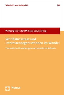 Wohlfahrtsstaat und Interessenorganisationen im Wandel von Schroeder,  Wolfgang, Schulze,  Michaela