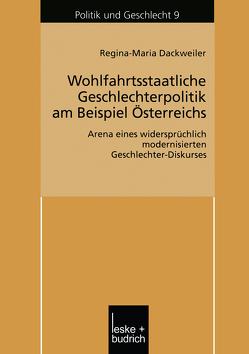 Wohlfahrtsstaatliche Geschlechterpolitik am Beispiel Österreichs von Dackweiler,  Regina