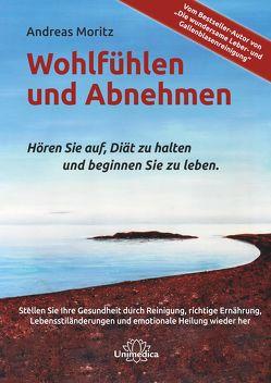 Wohlfühlen und Abnehmen von Moritz,  Andreas