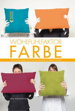 Wohlfühlfaktor Farbe von Houghton,  Iris, Rieck,  Wiebke