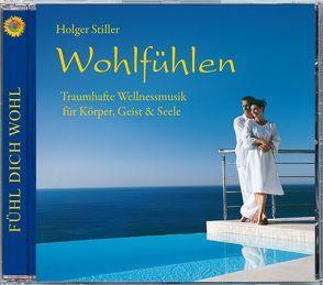 Wohlfühlen von Stiller,  Holger