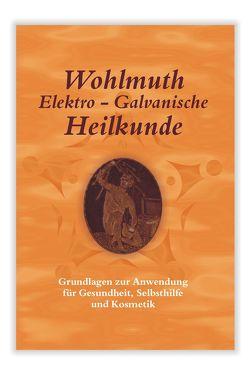Wohlmuth Elektro-Galvanische Heilkunde