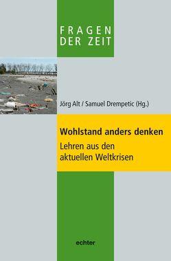 Wohlstand anders denken von Alt,  Jörg, Drempetic,  Samuel