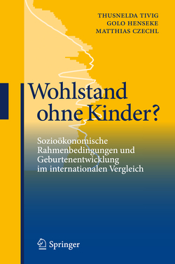 Wohlstand ohne Kinder? von Czechl,  Matthias, Henseke,  Golo, Tivig,  Thusnelda