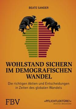 Wohlstand sichern im demografischen Wandel von Sander,  Beate
