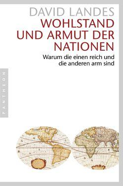 Wohlstand und Armut der Nationen von Enderwitz,  Ulrich, Landes,  David, Noll,  Monika, Schubert,  Rolf