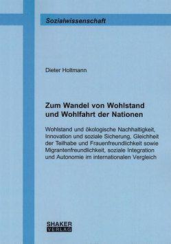 Zum Wandel von Wohlstand und Wohlfahrt der Nationen von Holtmann,  Dieter
