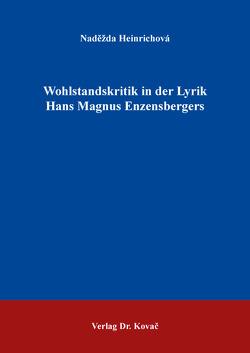 Wohlstandskritik in der Lyrik Hans Magnus Enzensbergers von Heinrichová,  Naděžda