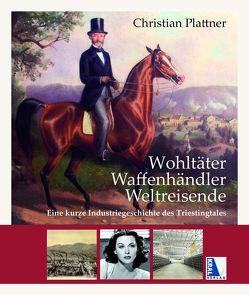 Wohltäter – Waffenhändler – Weltmeister von Plattner,  Christian