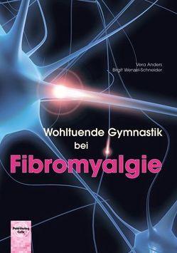 Wohltuende Gymnastik bei Fibromyalgie von Anders,  Vera, Wenzel-Schneider,  Birgit