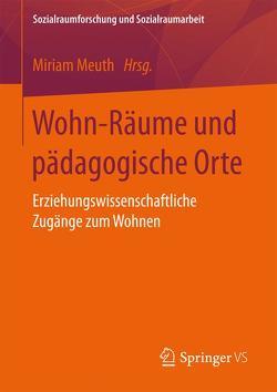 Wohn-Räume und pädagogische Orte von Meuth,  Miriam
