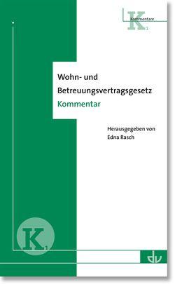 Wohn- und Betreuungsvertragsgesetz von Rasch,  Edna