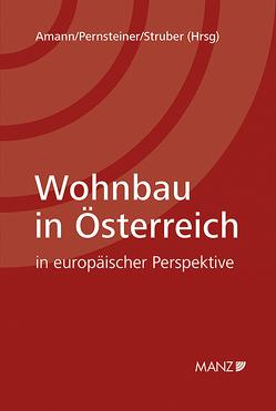 Wohnbau in Österreich von Amann,  Wolfgang, Pernsteiner,  Herwig, Struber,  Christian