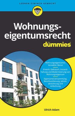 Wohnungseigentumsrecht für Dummies von Adam,  Ulrich