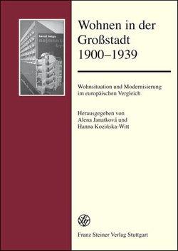 Wohnen in der Großstadt 1900-1939 von Janatková,  Alena, Kozinska-Witt,  Hanna