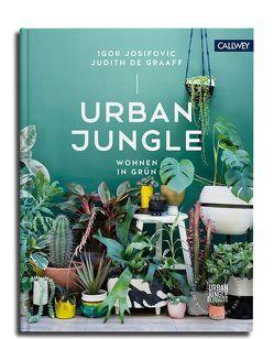 Urban Jungle – Wohnen in Grün von de Graaff,  Judith, Josifovic,  Igor