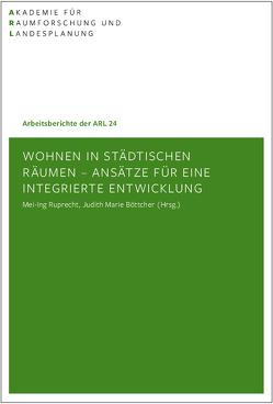 Wohnen in städtischen Räumen – Ansätze für eine integrierte Entwicklung von Böttcher,  Judith Marie, Ruprecht,  Mei-Ing