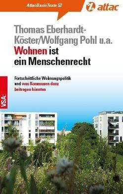 Wohnen ist ein Menschenrecht von Eberhardt-Köster,  Thomas, Pohl,  Wolfgang