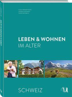 Leben & Wohnen im Alter – Schweiz von Gerhardt,  Andreas, Klaus-Werner Peters