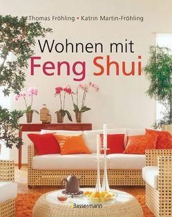 Wohnen mit Feng Shui von Fröhling,  Thomas, Martin-Fröhling,  Katrin