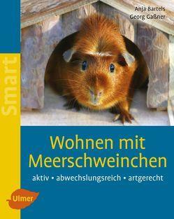 Wohnen mit Meerschweinchen von Bartels,  Anja, Gaßner,  Georg