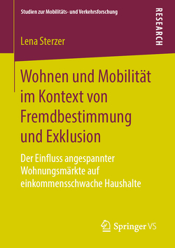 Wohnen und Mobilität im Kontext von Fremdbestimmung und Exklusion von Sterzer,  Lena