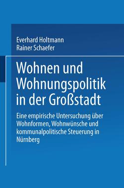 Wohnen und Wohnungspolitik in der Großstadt von Holtmann,  Everhard