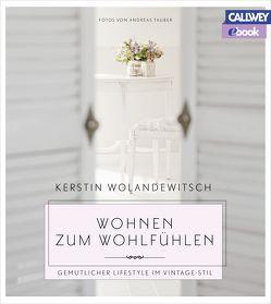 Wohnen zum Wohlfühlen – eBook von Tauber,  Andreas, Wolandewitsch,  Kerstin