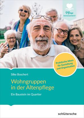 Wohngruppen in der stationären Altenpflege von Boschert,  Silke