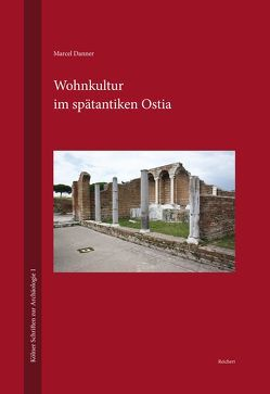 Wohnkultur im spätantiken Ostia von Danner,  Marcel
