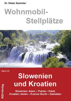 Wohnmobil-Stellplätze Slowenien und Kroatien Band 25 von Semmler,  Barbara, Semmler,  Dieter