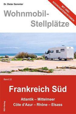 Wohnmobil-Stellplätze Frankreich Süd Band 22 von Semmler,  Barbara, Semmler,  Dieter, Sommer,  Barbara