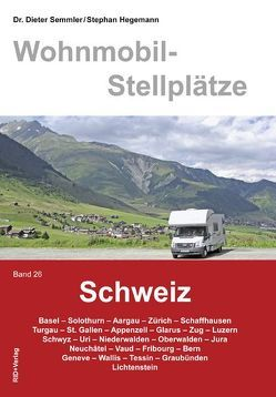 Wohnmobil-Stellplätze Schweiz Band 26 von Hegemann,  Stephan, Semmler,  Dieter