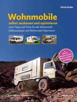 Wohnmobile selbst ausbauen und optimieren von Dolde,  Ulrich