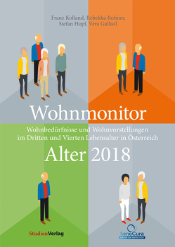 Wohnmonitor Alter 2018 von Gallistl,  Vera, Hopf,  Stefan, Kolland,  Franz, Rohner,  Rebekka